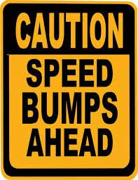 caution-speed-bumps-ahead